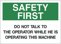 Safety First Sign - Do Not Talk to the Operator While he is Operating This Machine