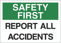Safety First Sign - Report All Accidents