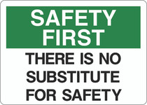 Safety First Sign - There is NO Substitute for Safety
