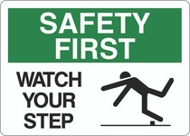 Safety First Sign - Watch Your Step