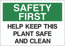 Safety First Sign - Help Keep This Plant Safe and Clean