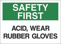 Safety First Sign -Acid Wear Rubber Gloves
