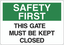 Safety First Sign -This Gate Must Be Kept Closed