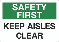 Safety First Sign -Keep Aisles Clear
