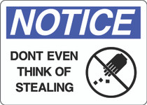 Notice Sign - Don't Even Think Of Stealing