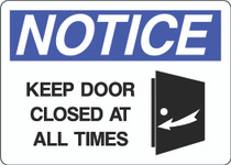Notice Sign - Keep  Door Closed at All Times