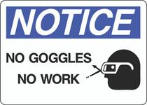 Notice Sign -  No Goggles No Work