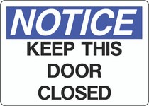 Notice Sign -  Keep This Door Closed