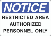 Notice Sign -  Restricted Area Authorized Personnel Only