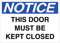 Notice Sign -  These Doors Must Be Kept Closed