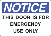 Notice Sign -  This Door is For Emergency Use Only