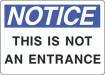 Notice Sign -  This is Not An Entrance