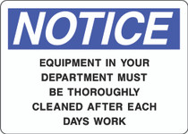 Notice Sign -  Equipment in Your Department Must Be Thoroughly Cleaned After Each Days Work