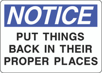 Notice Sign -  Put Things Back in Their Proper Places