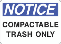 Notice Sign -  Compactable Trash Only