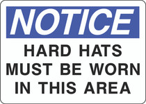 Notice Sign - Hard Hats Must Be Worn in This Area