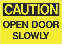 Caution Sign -Open Door Slowly