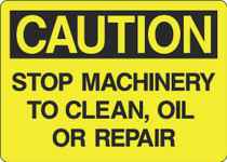 Caution Sign -Stop Machinery To Clean Oil or Repair