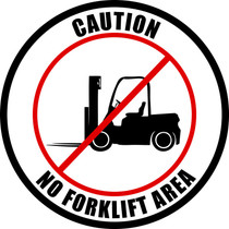 Caution No Forklift Area