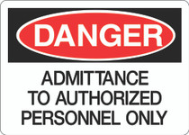 Danger Sign - Admittance to Authorized Personnel Only