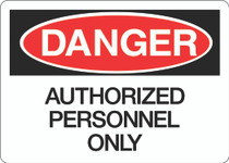 Danger Sign - Authorized Personnel Only