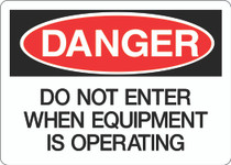 Danger Sign - Do Not Enter When Equipment Is Operating