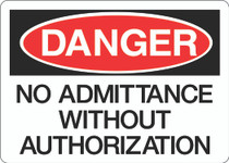 Danger Sign - No Admittance Without Authorization