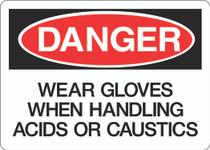 Danger Sign - Wear Gloves When Handling Acid or Caustics
