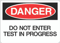 Danger Sign - Do Not Enter Test in Progress