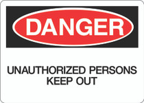 Danger Sign - Unauthorized Persons Keep Out