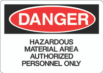 Danger Sign - Hazardous Material Area Authorized Personnel Only