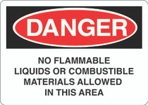 Danger Sign - No Flammable Liquids Or Combustible Materials Allowed In This Area