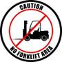 Caution No Forklift Area