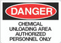 Danger Sign - Chemical Unloading Area Authorized Personnel Only
