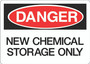 Danger Sign -  New Chemical Storage Only