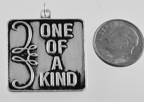 """1 Antiqued Silver Plated Pewter 28x27mm """"ONE OF A KIND"""" Charm Pendant *"""