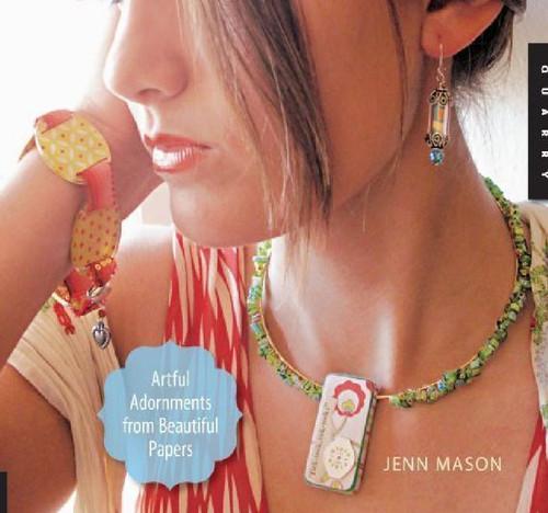 """Altered Paper Jewelry"" Book by Jenn Mason  Artful Adornments *"