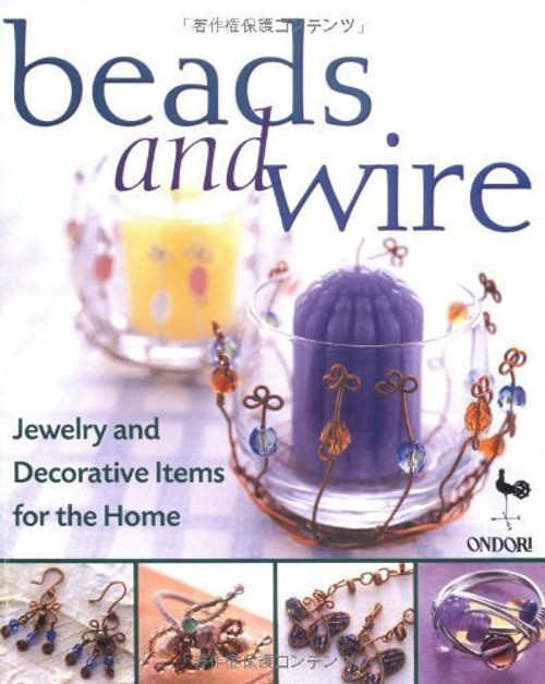 """Book """"Beads and Wire"""" Jewelry and Decorative Items for the Home by Ondori Staff"""