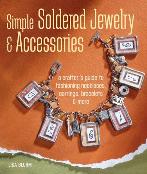 1 Simple Soldered Jewelry & Accessories Book by Lisa Bluhm  ~ Soldering Steps *