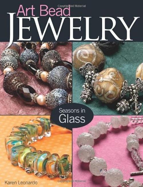 Art Bead Jewelry- Seasons In Glass Book by Karen Leonardo
