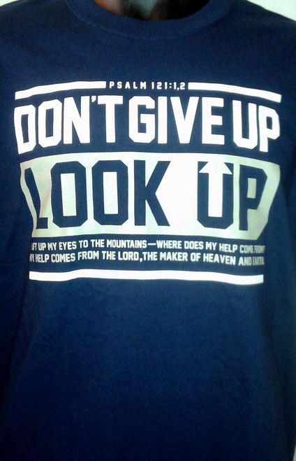 Don't Give Up. Look Up tee