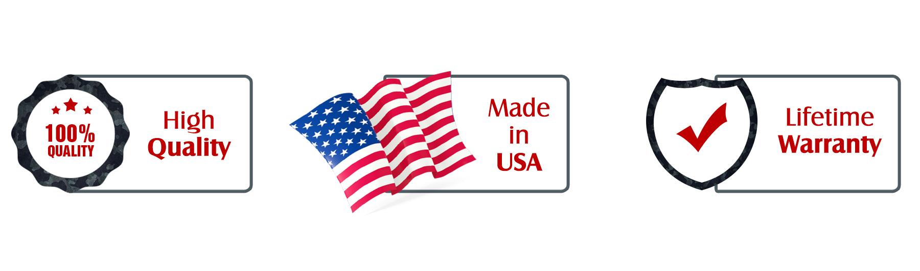 Quality, Made in USA, Lifetime Warranty