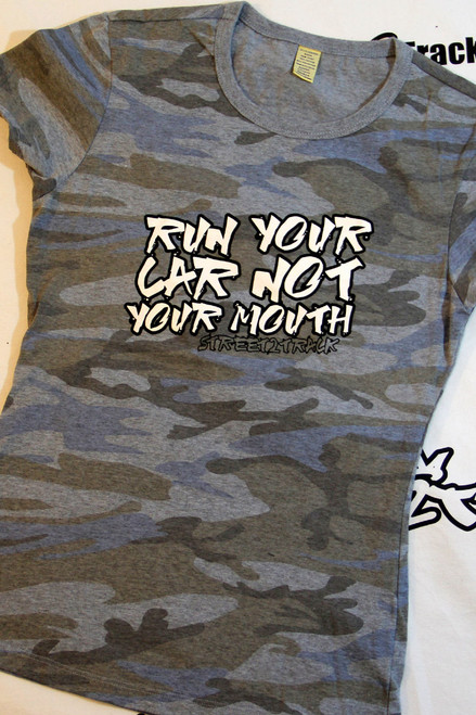 Ladies Run Your Car Not Your Mouth Camo