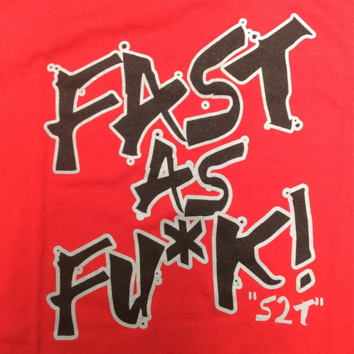 Fast As Fuck - Red