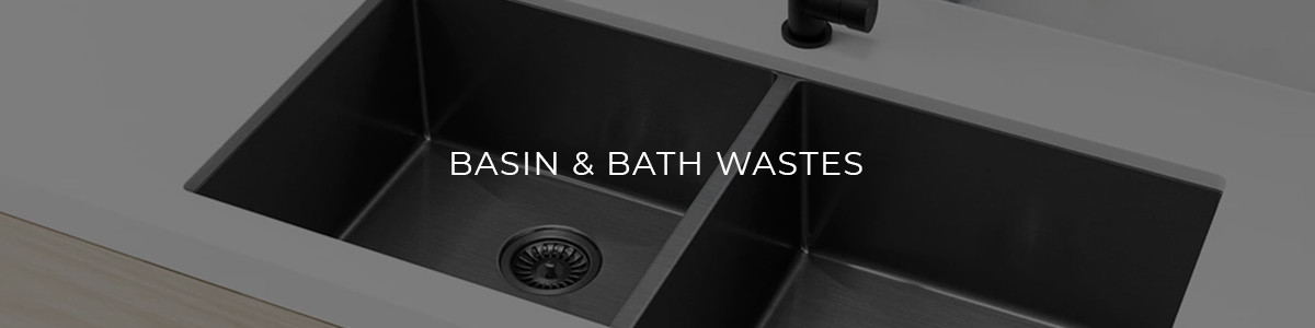 Basin & Bath Wastes