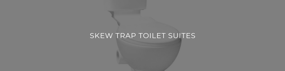 Skew Trap Toilet Suites