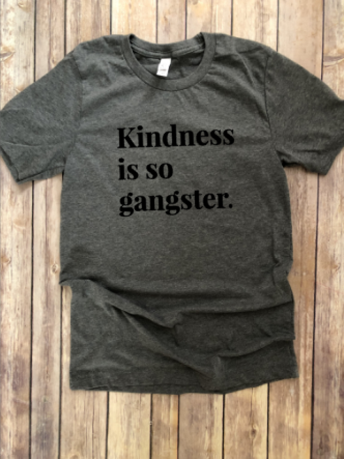 Kindness is so gangster...