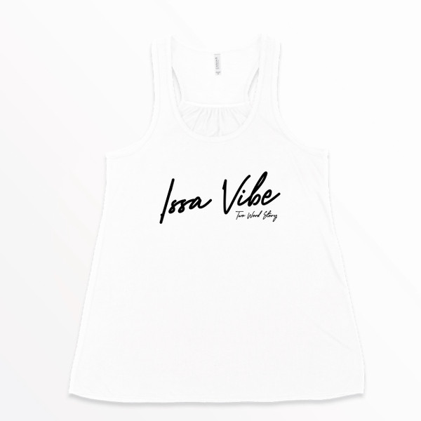 Issa Vibe Tank (Two Word Story)