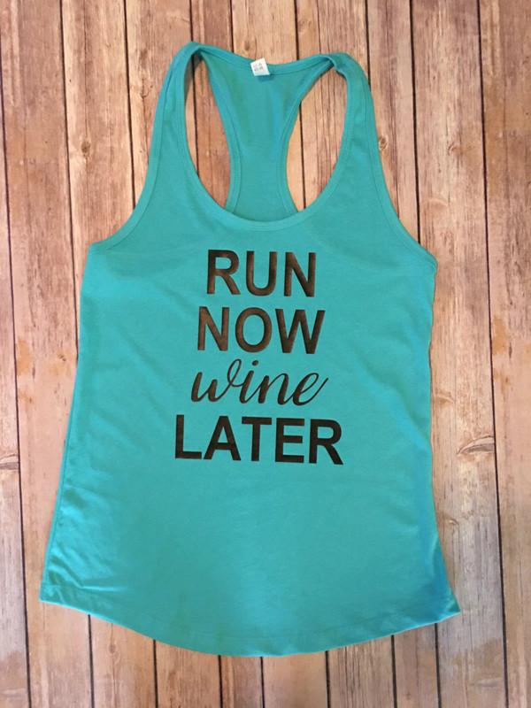 Run Now Wine Later...