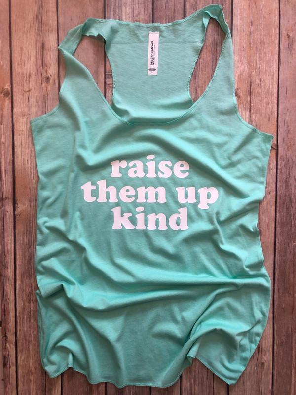 Raise Them Up Kind...
